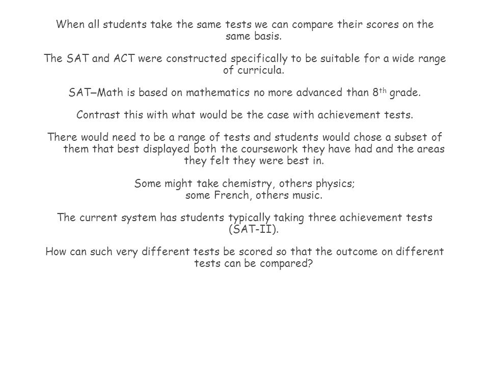 SAT–Math is based on mathematics no more advanced than 8th grade.