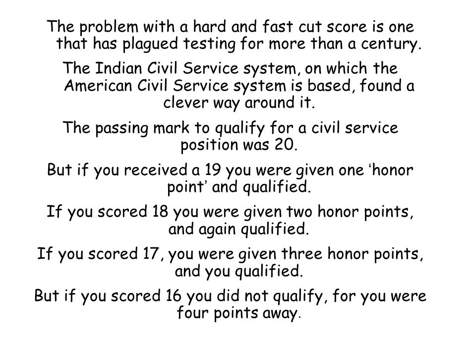 The passing mark to qualify for a civil service position was 20.