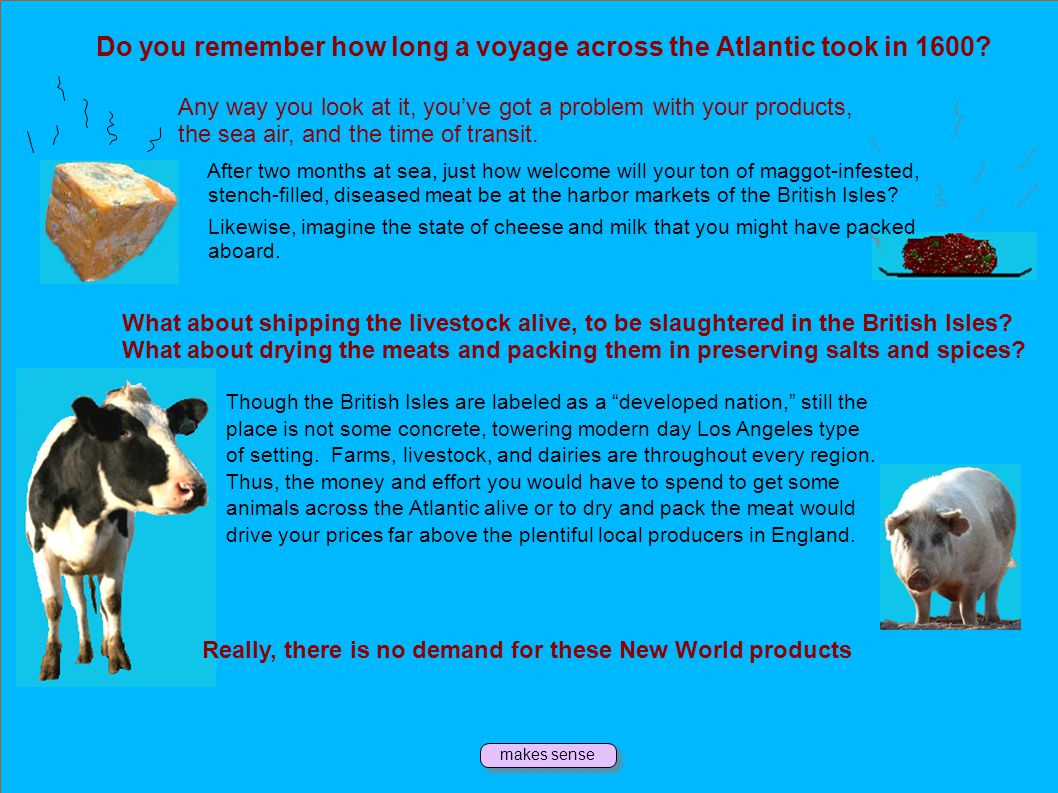 Do you remember how long a voyage across the Atlantic took in 1600