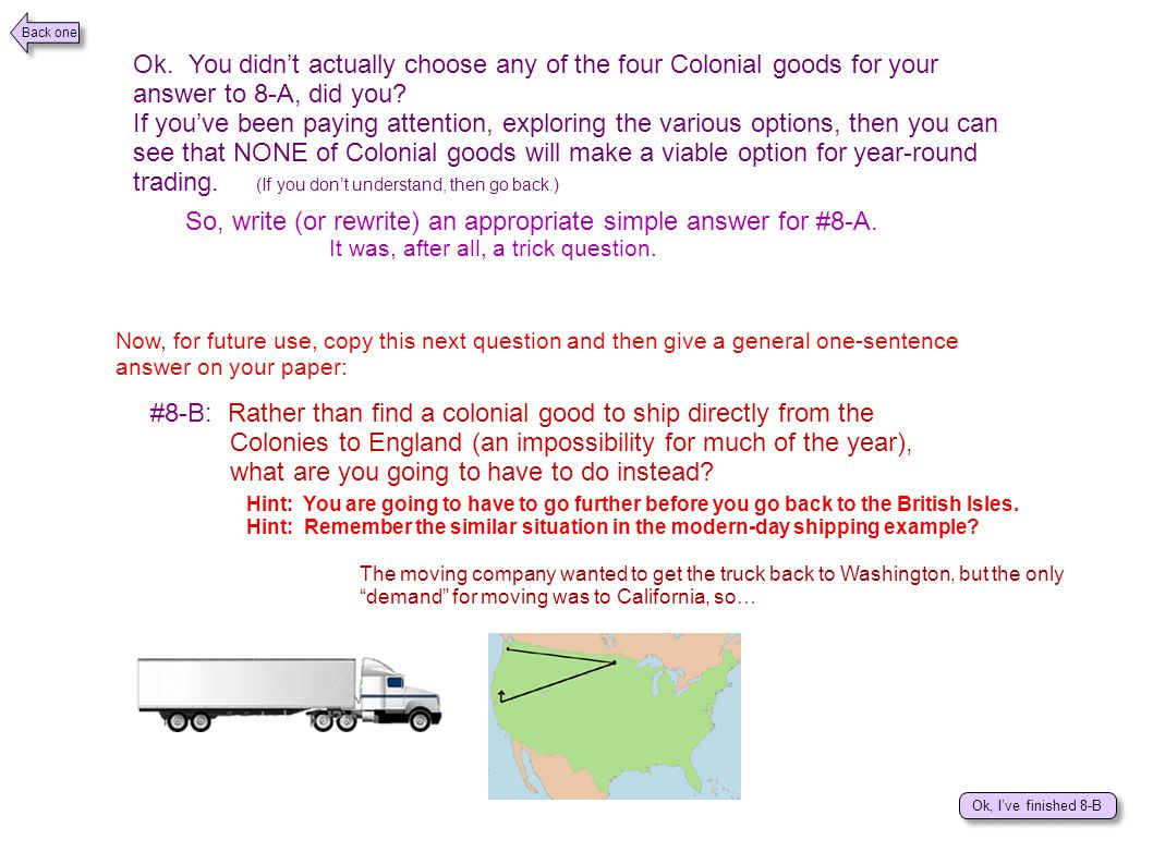 Ok. You didn't actually choose any of the four Colonial goods for your