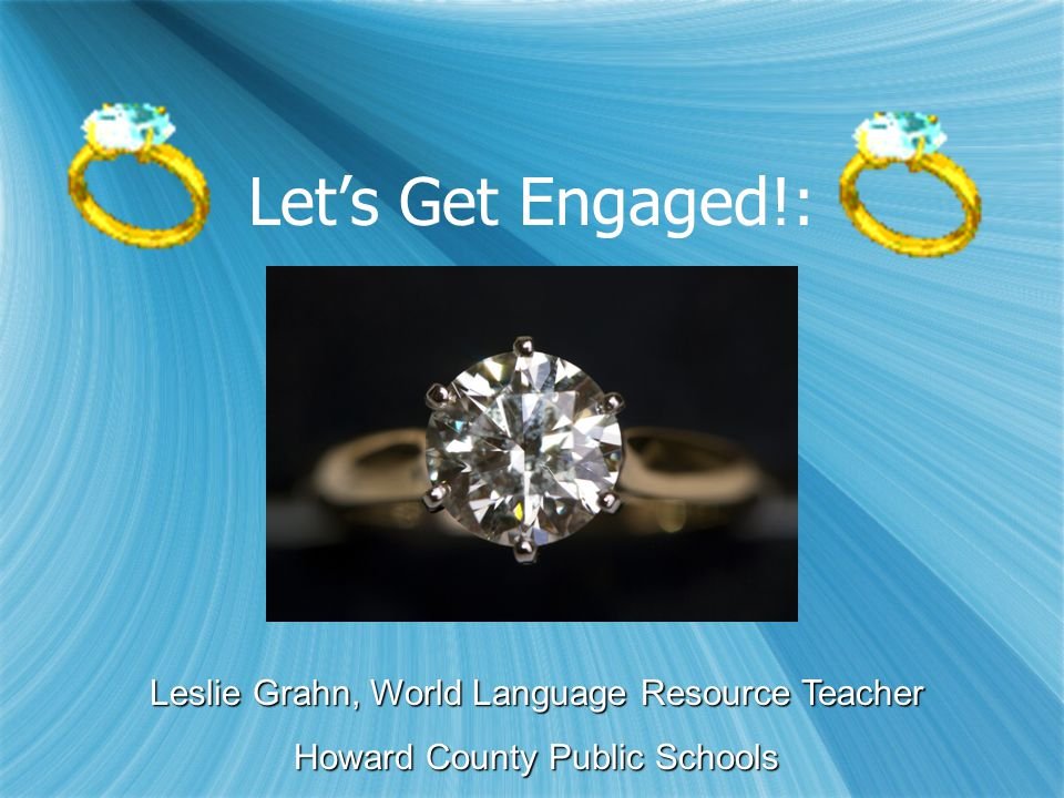 Let's Get Engaged!: Leslie Grahn, World Language Resource Teacher