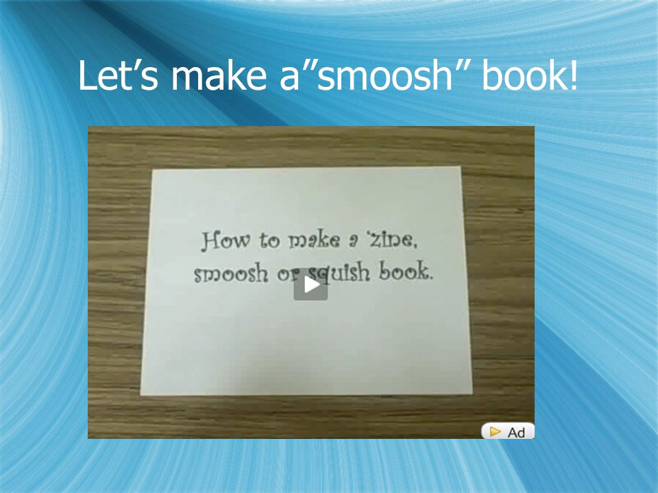 Let's make a smoosh book!