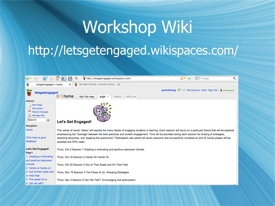Workshop Wiki http://letsgetengaged.wikispaces.com/