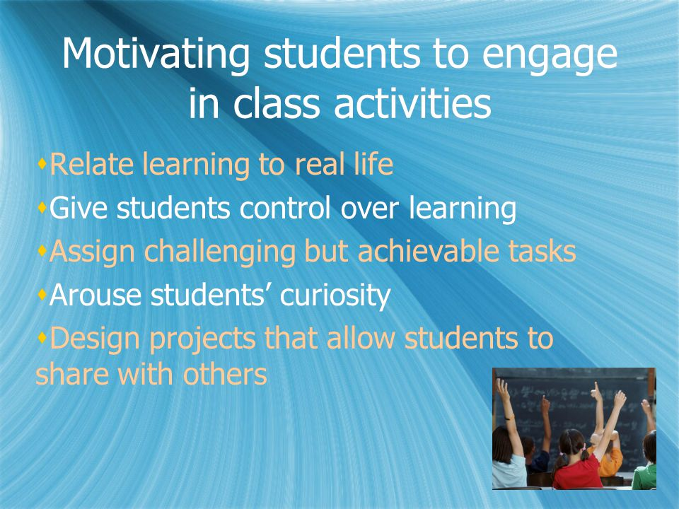 Motivating students to engage in class activities