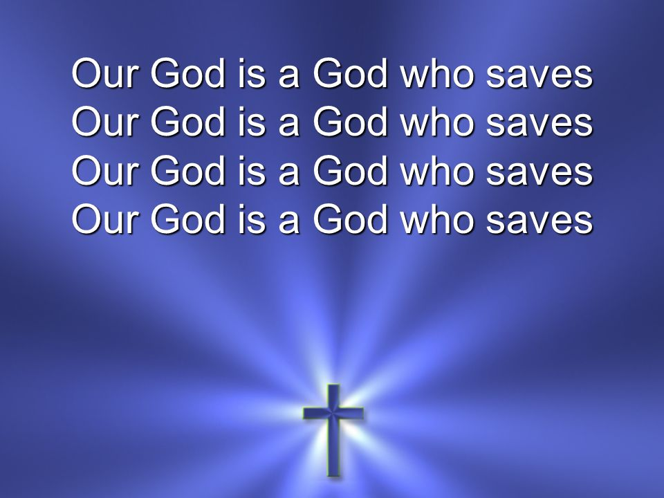 Our God is a God who saves
