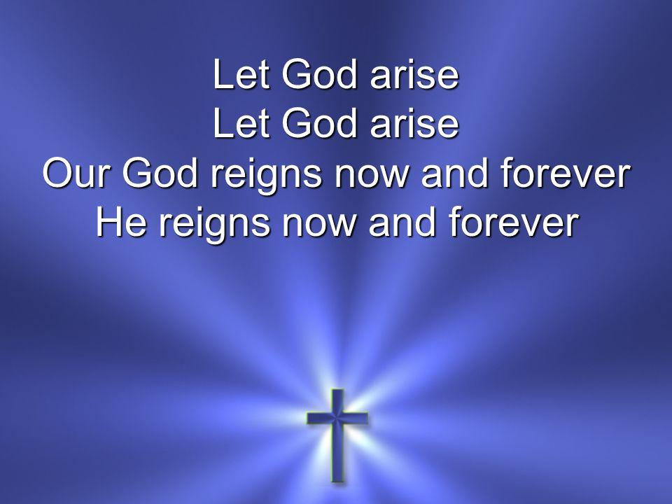 Our God reigns now and forever He reigns now and forever