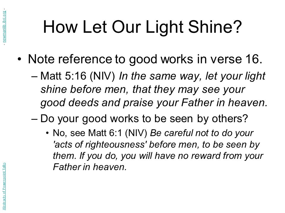 How Let Our Light Shine Note reference to good works in verse 16.