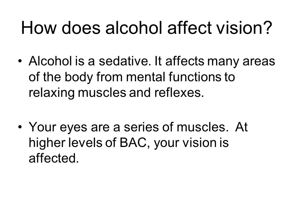 How does alcohol affect vision