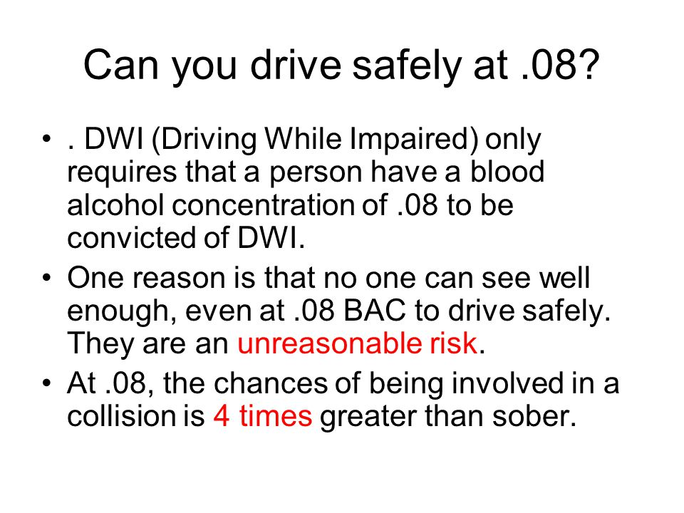 Can you drive safely at .08