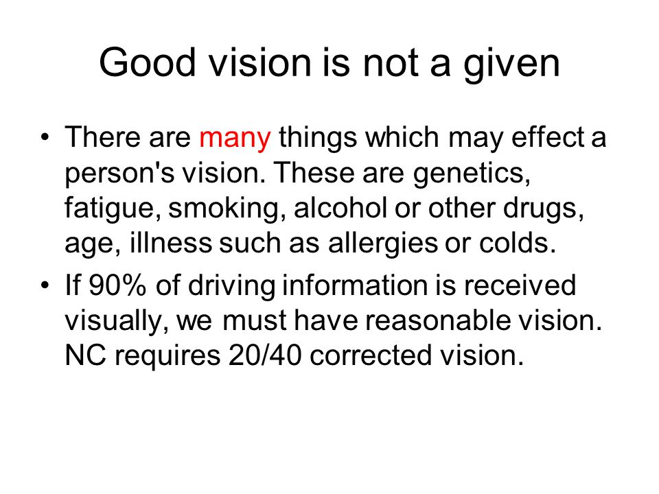 Good vision is not a given