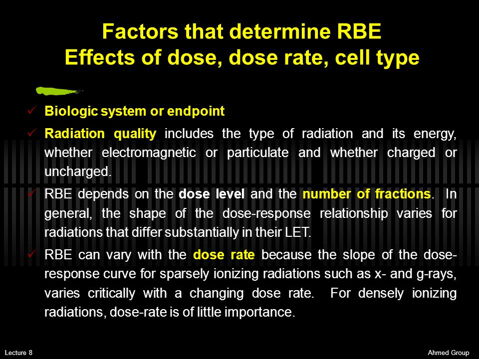 Factors that determine RBE Effects of dose, dose rate, cell type