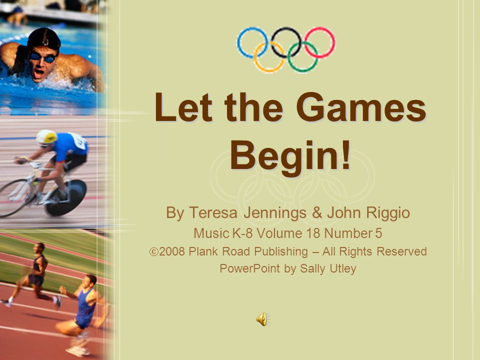 Let the Games Begin! By Teresa Jennings & John Riggio