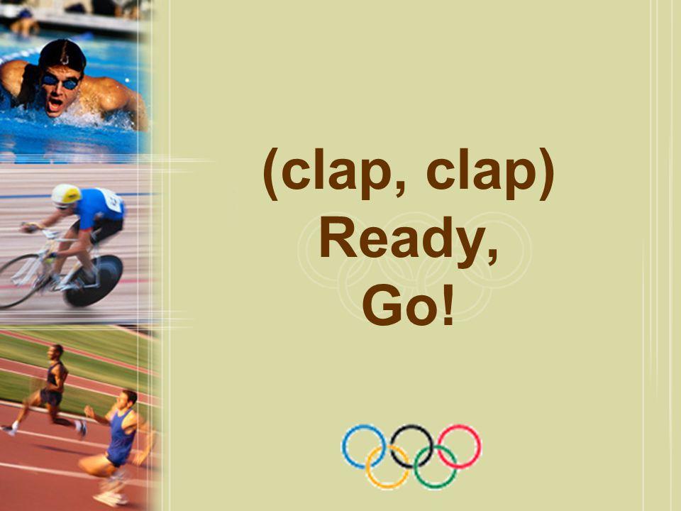(clap, clap) Ready, Go!