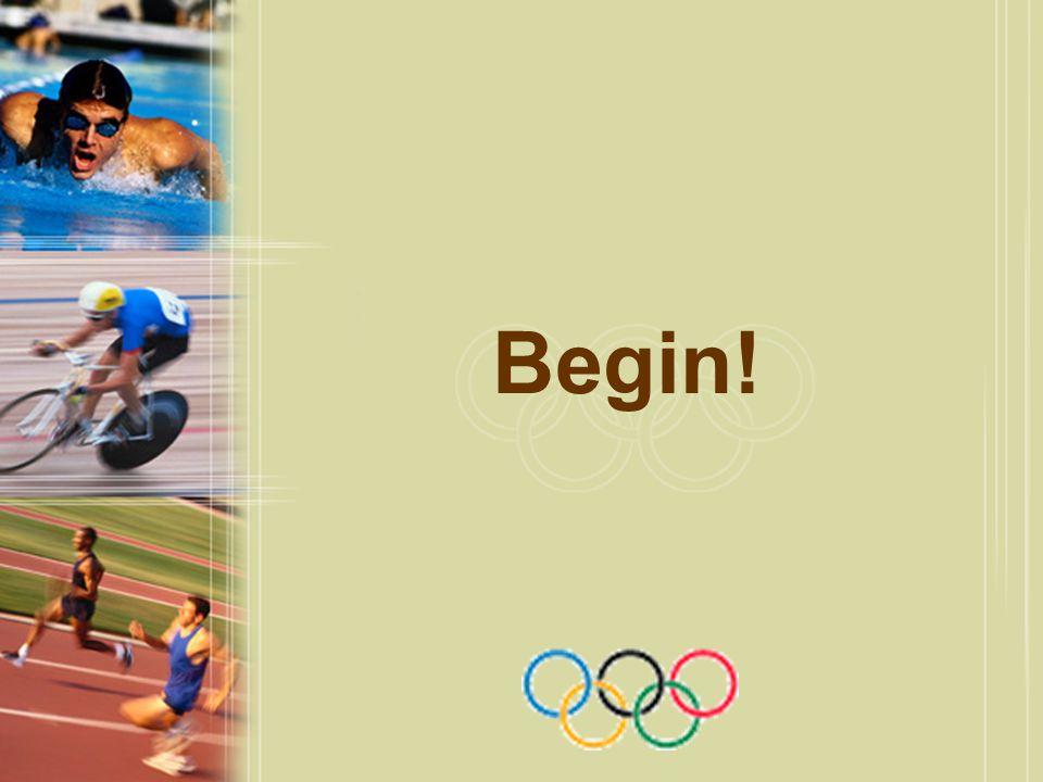 Begin!