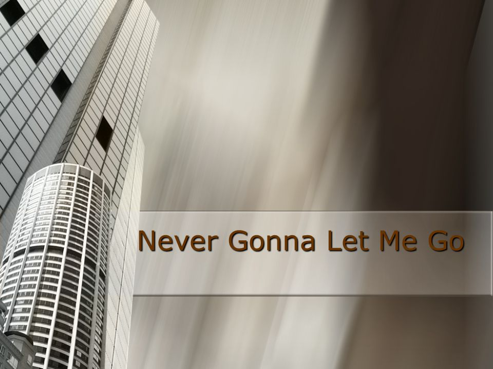 Never Gonna Let Me Go