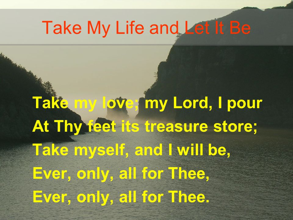 Take My Life and Let It Be