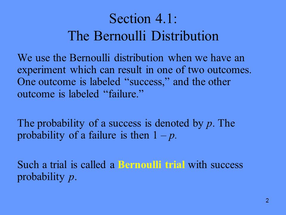 Section 4.1: The Bernoulli Distribution