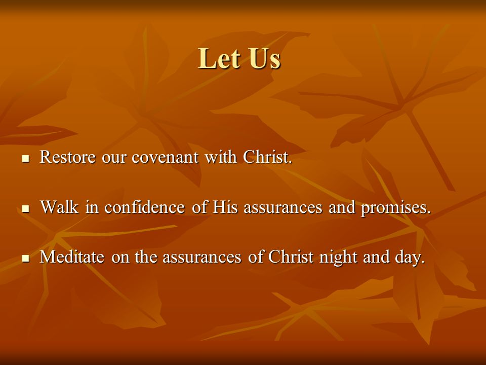 Let Us Restore our covenant with Christ.