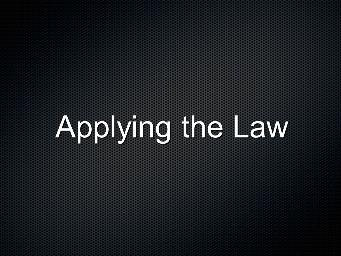 Applying the Law