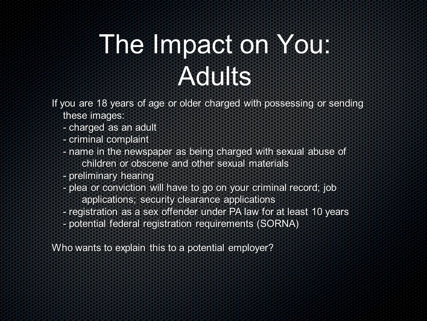 The Impact on You: Adults