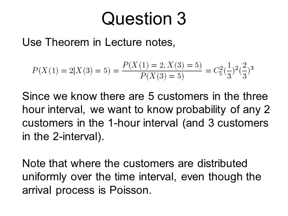 Question 3 Use Theorem in Lecture notes,