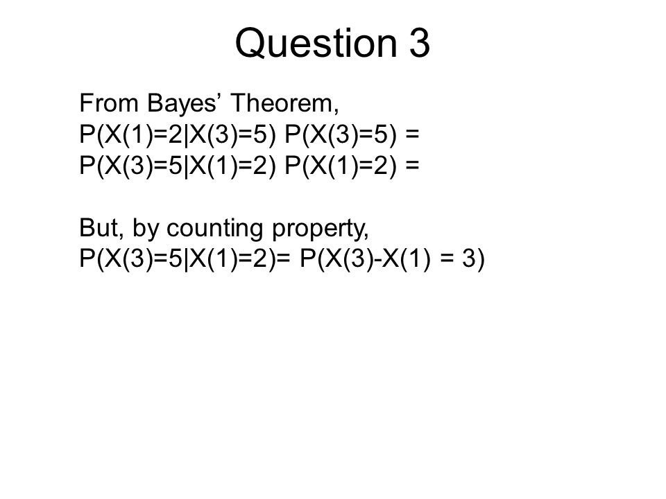 Question 3 From Bayes' Theorem,