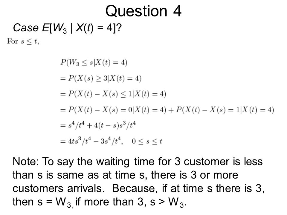 Question 4 Case E[W3 | X(t) = 4]