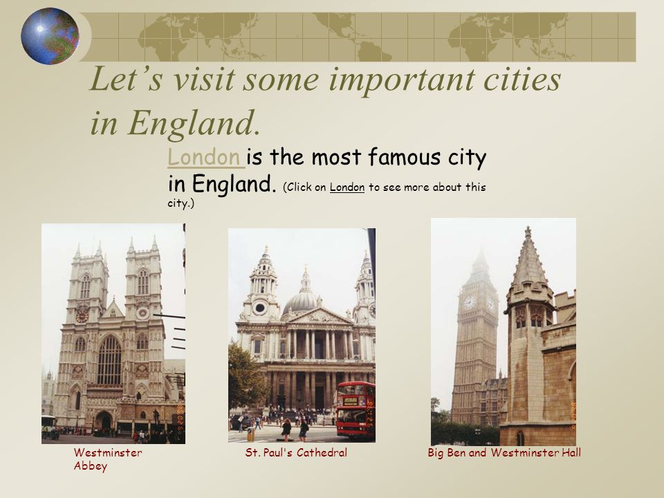 Let's visit some important cities in England.
