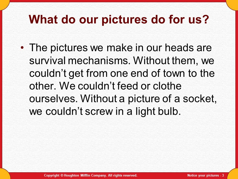 What do our pictures do for us