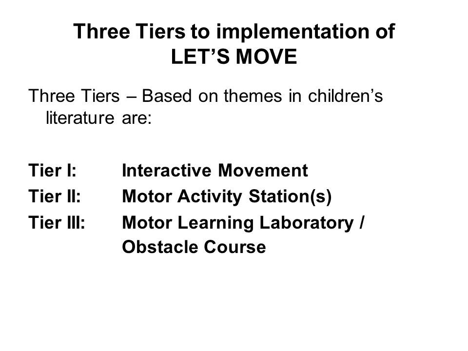 Three Tiers to implementation of LET'S MOVE