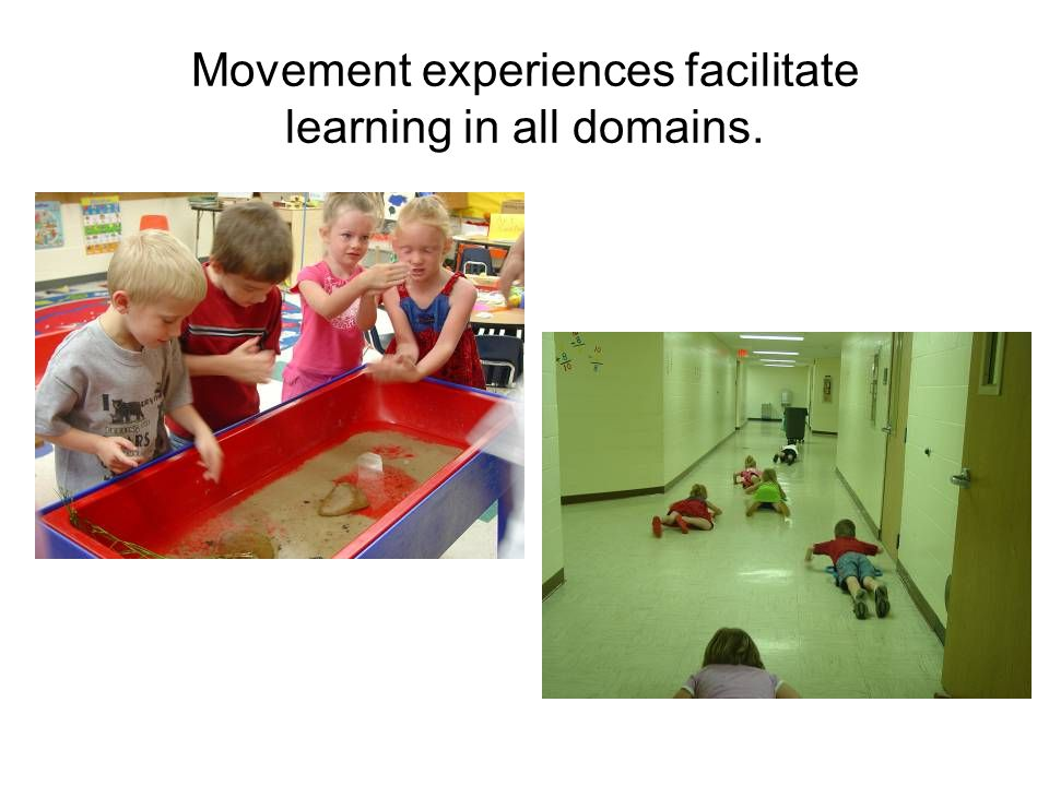 Movement experiences facilitate learning in all domains.