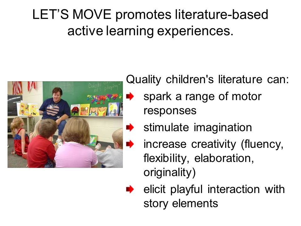 LET'S MOVE promotes literature-based active learning experiences.