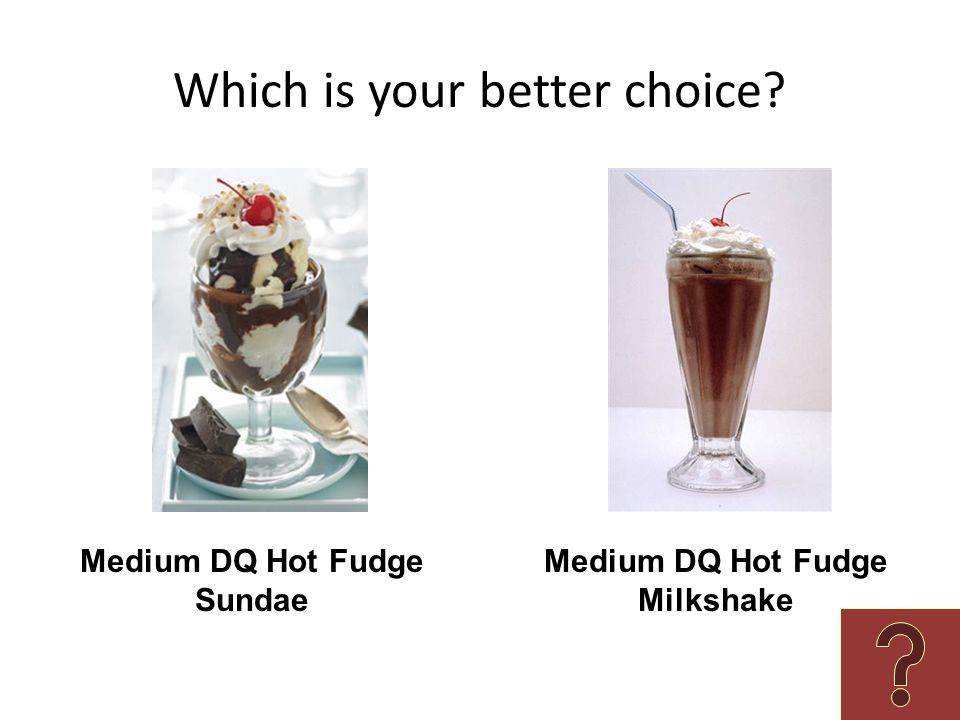 Which is your better choice