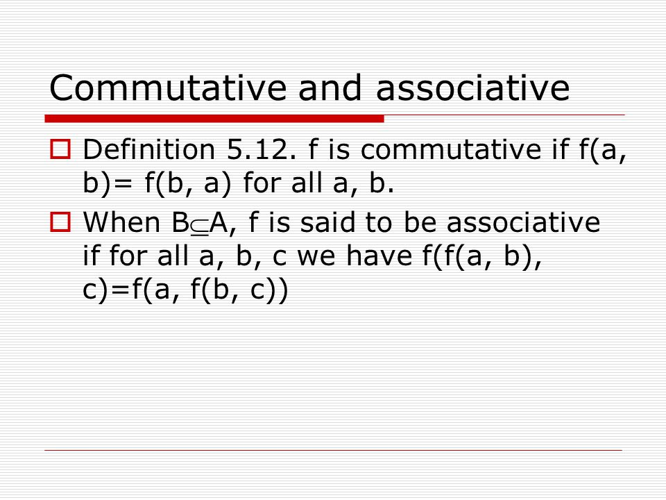 Commutative and associative