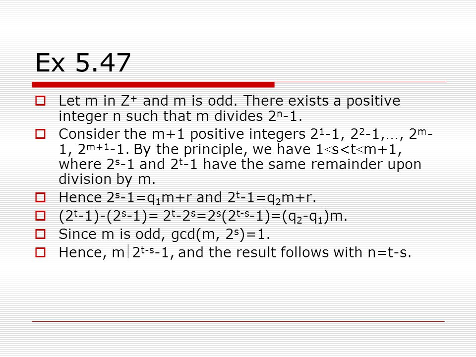 Ex 5.47 Let m in Z+ and m is odd. There exists a positive integer n such that m divides 2n-1.