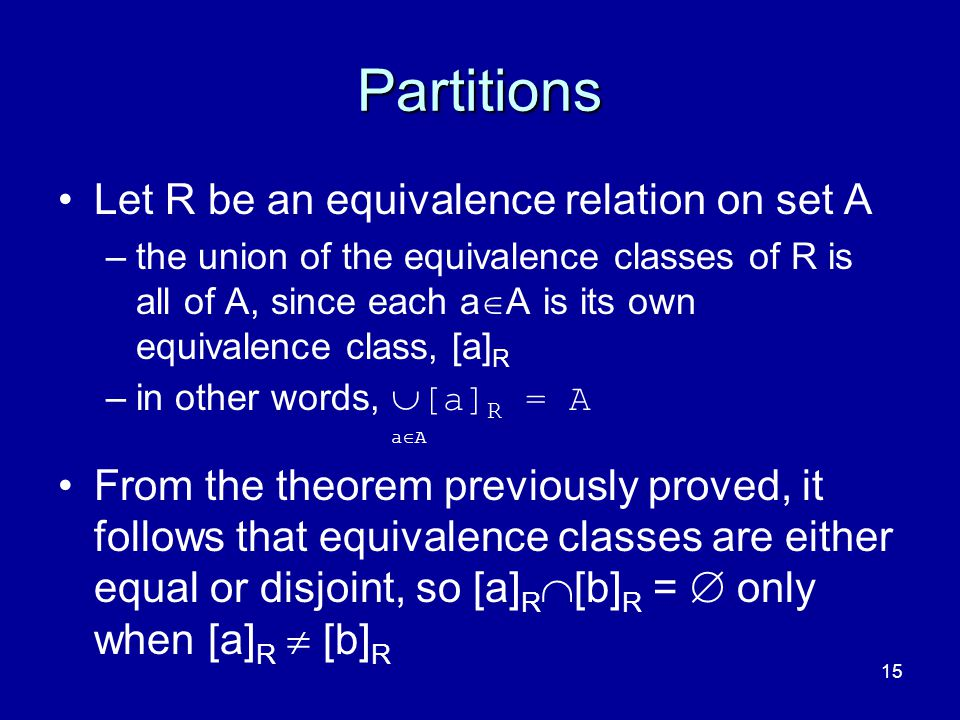 Partitions Let R be an equivalence relation on set A