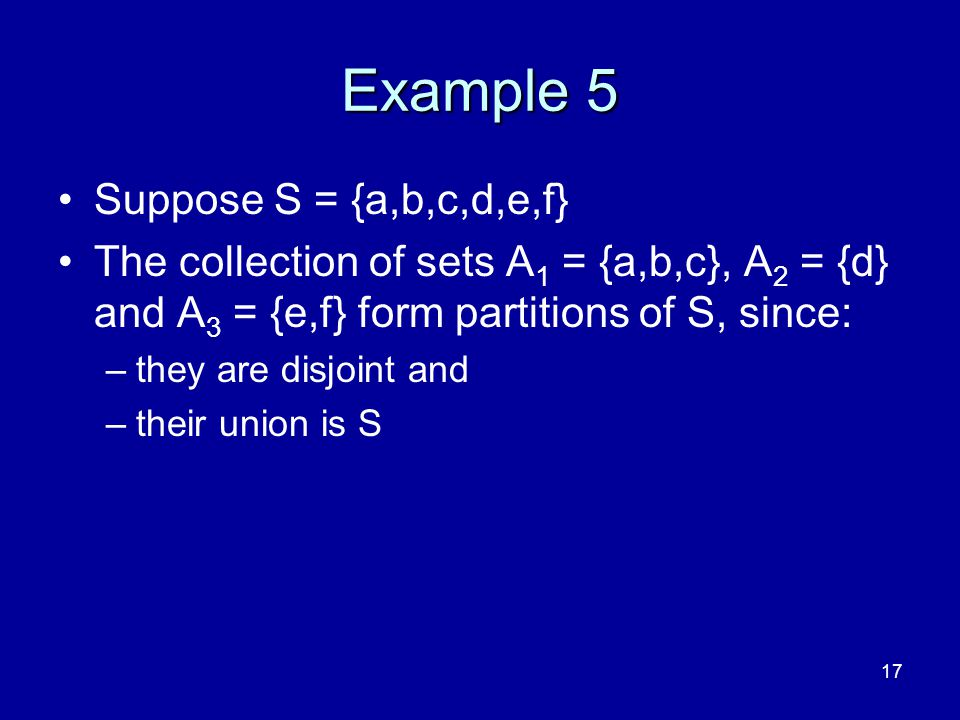 Example 5 Suppose S = {a,b,c,d,e,f}
