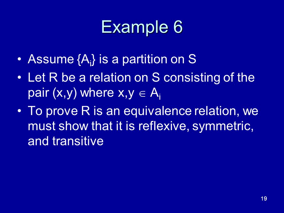 Example 6 Assume {Ai} is a partition on S