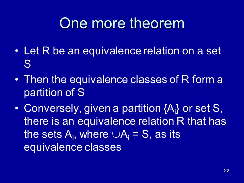 One more theorem Let R be an equivalence relation on a set S