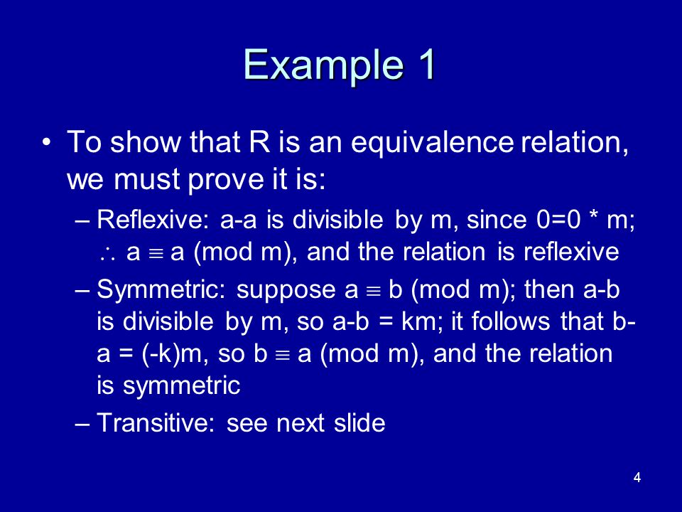 4/10/2017 Example 1. To show that R is an equivalence relation, we must prove it is:
