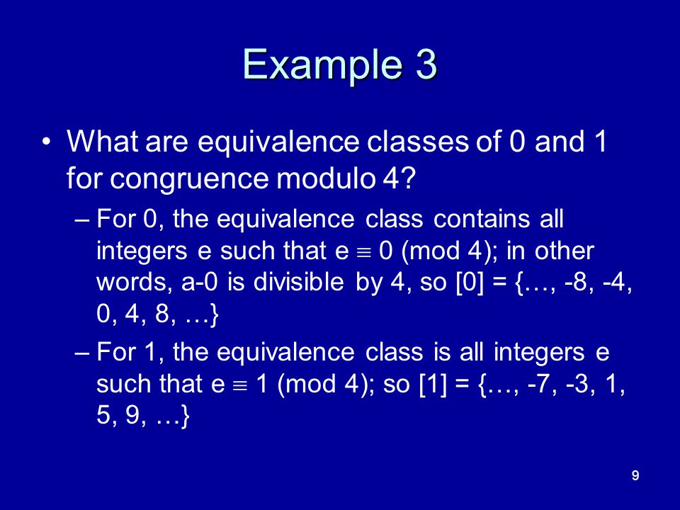 4/10/2017 Example 3. What are equivalence classes of 0 and 1 for congruence modulo 4