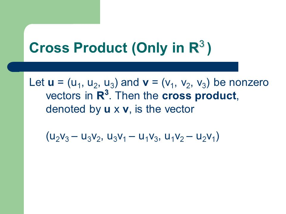 Cross Product (Only in R3 )