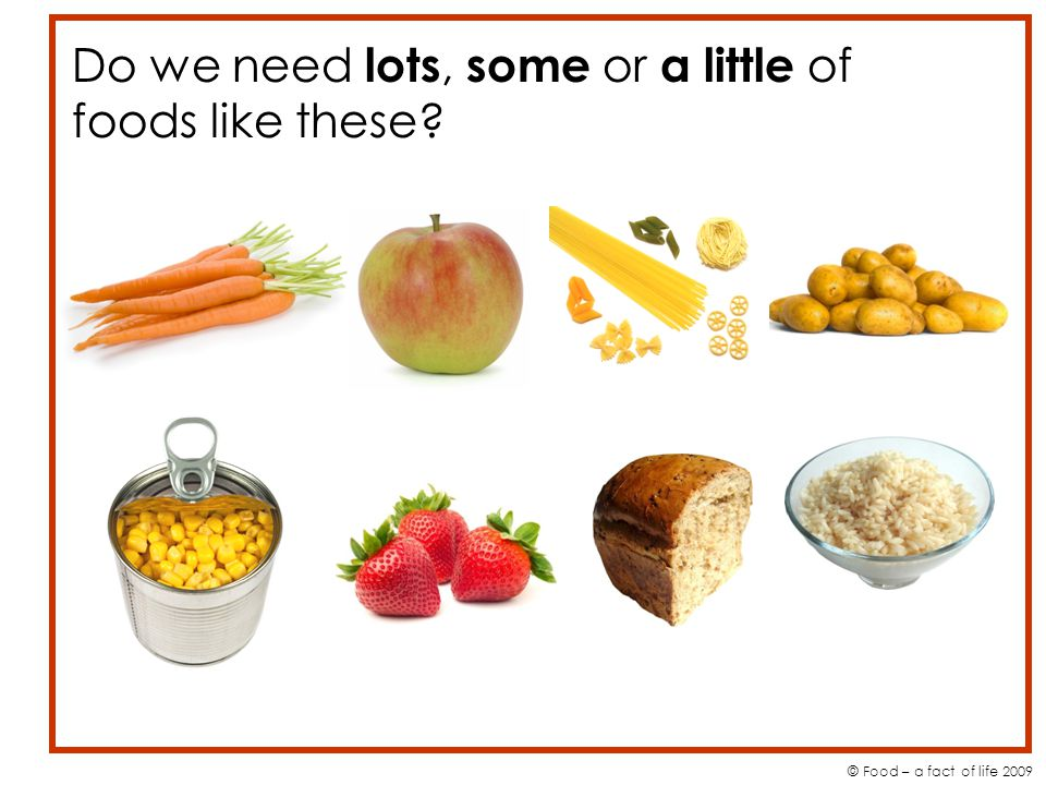Do we need lots, some or a little of foods like these