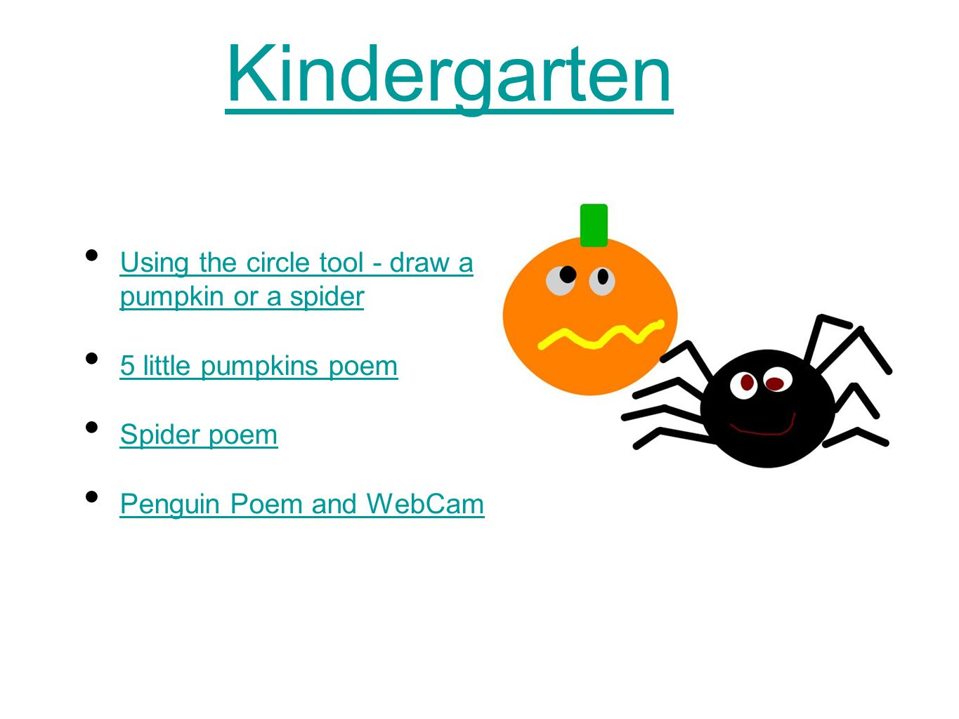 Kindergarten Using the circle tool - draw a pumpkin or a spider