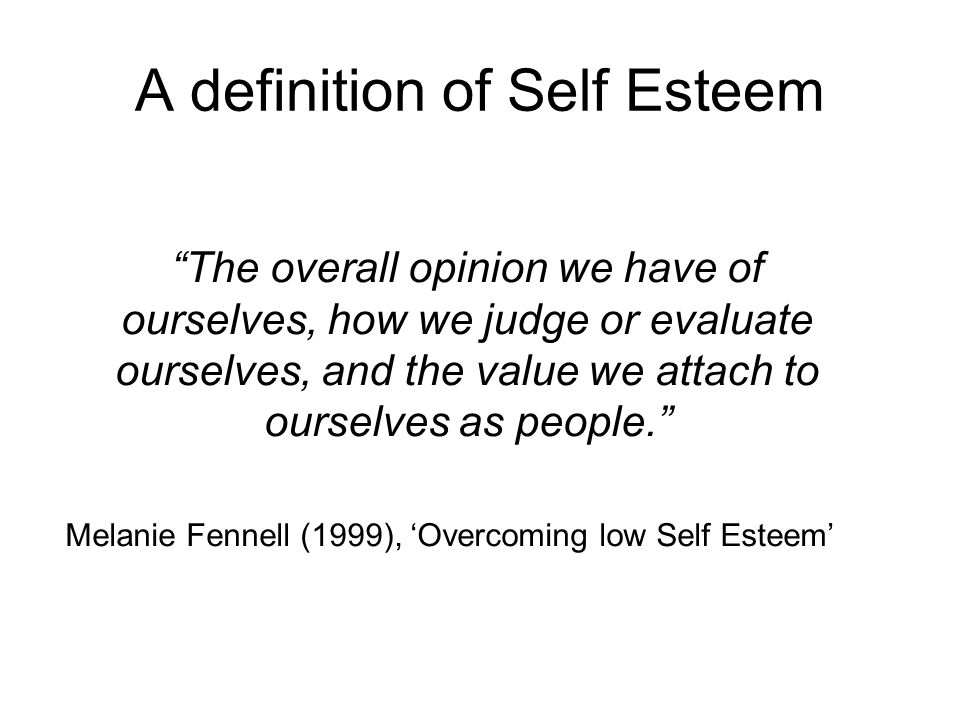 A definition of Self Esteem