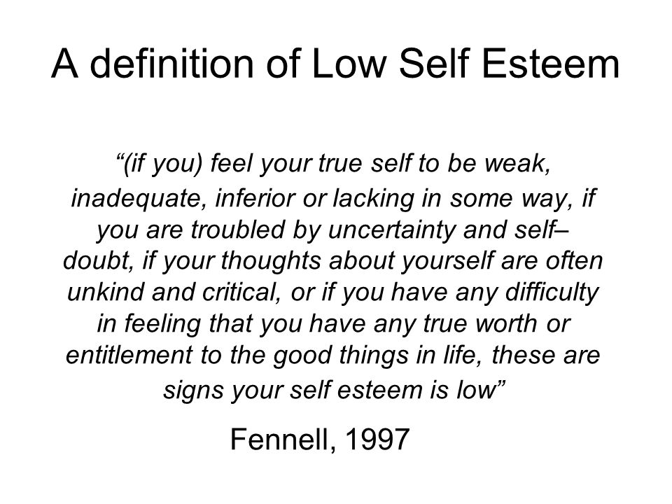 A definition of Low Self Esteem