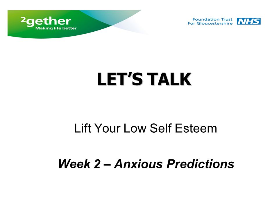 Lift Your Low Self Esteem Week 2 – Anxious Predictions