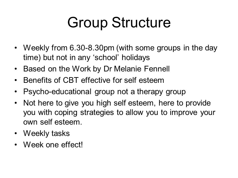 Group Structure Weekly from 6.30-8.30pm (with some groups in the day time) but not in any 'school' holidays.