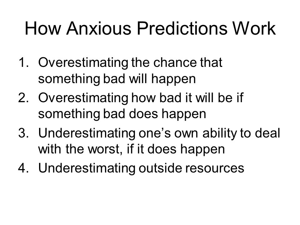 How Anxious Predictions Work