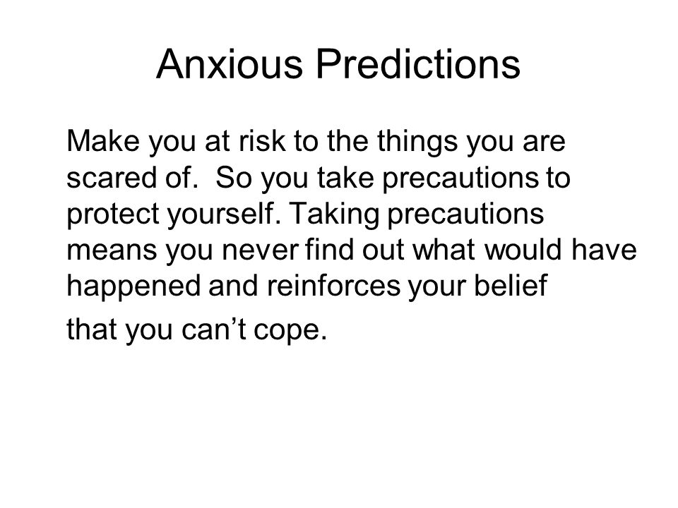 Anxious Predictions